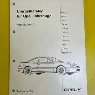 ORIGINAL Opel Umrüstkatalog für Opel Fahrzeuge Ausgabe Juni 1994